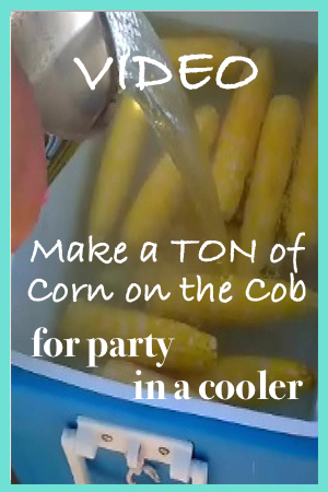 Make a Ton of Corn on the Cob for a Party in a Cooler Video