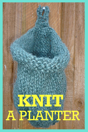 Knit a Planter - Instructions