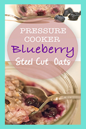 Pressure Cooker Blueberry Steel Cut Oats