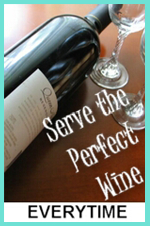 How to Serve the Perfect Wine Every Time - Confused on what wine should be served with certain foods? Let me help you out!