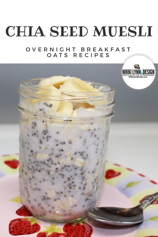 Chia Seed Over Night Oats Breakfast