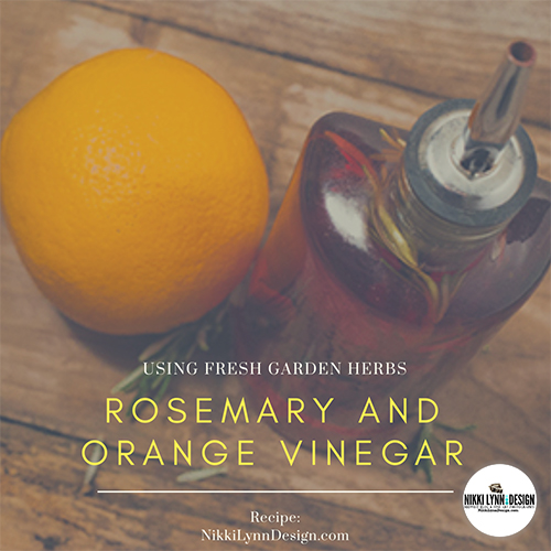 Fresh Garden Herbs to Make Rosemary and Orange Vinegar