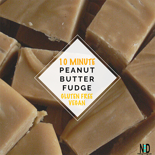 10 minute gluten free vegan peanut butter fudge recipe